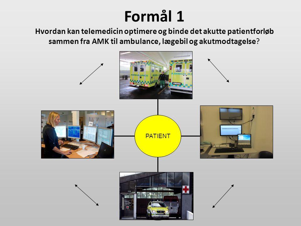 Formål 1 Hvordan kan telemedicin optimere og binde det akutte patientforløb sammen fra AMK til ambulance, lægebil og akutmodtagelse