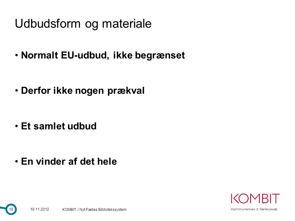 Udbudsform og materiale