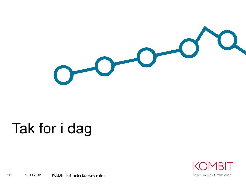 Tak for i dag 19.11.2012 KOMBIT / Nyt Fælles Bibliotekssystem