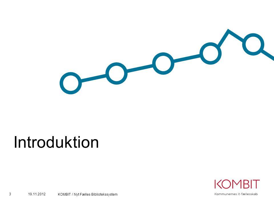 Introduktion 19.11.2012 KOMBIT / Nyt Fælles Bibliotekssystem