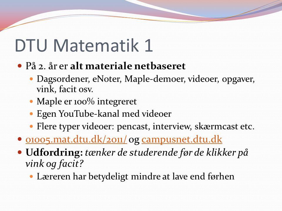 DTU Matematik 1 På 2. år er alt materiale netbaseret