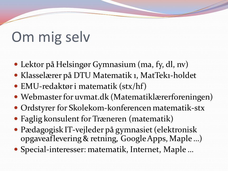 Om mig selv Lektor på Helsingør Gymnasium (ma, fy, dl, nv)