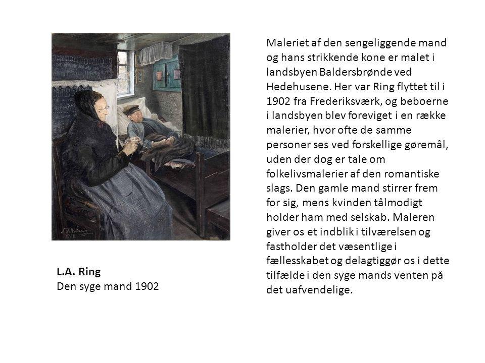 Maleriet af den sengeliggende mand og hans strikkende kone er malet i landsbyen Baldersbrønde ved Hedehusene. Her var Ring flyttet til i 1902 fra Frederiksværk, og beboerne i landsbyen blev foreviget i en række malerier, hvor ofte de samme personer ses ved forskellige gøremål, uden der dog er tale om folkelivsmalerier af den romantiske slags. Den gamle mand stirrer frem for sig, mens kvinden tålmodigt holder ham med selskab. Maleren giver os et indblik i tilværelsen og fastholder det væsentlige i fællesskabet og delagtiggør os i dette tilfælde i den syge mands venten på det uafvendelige.