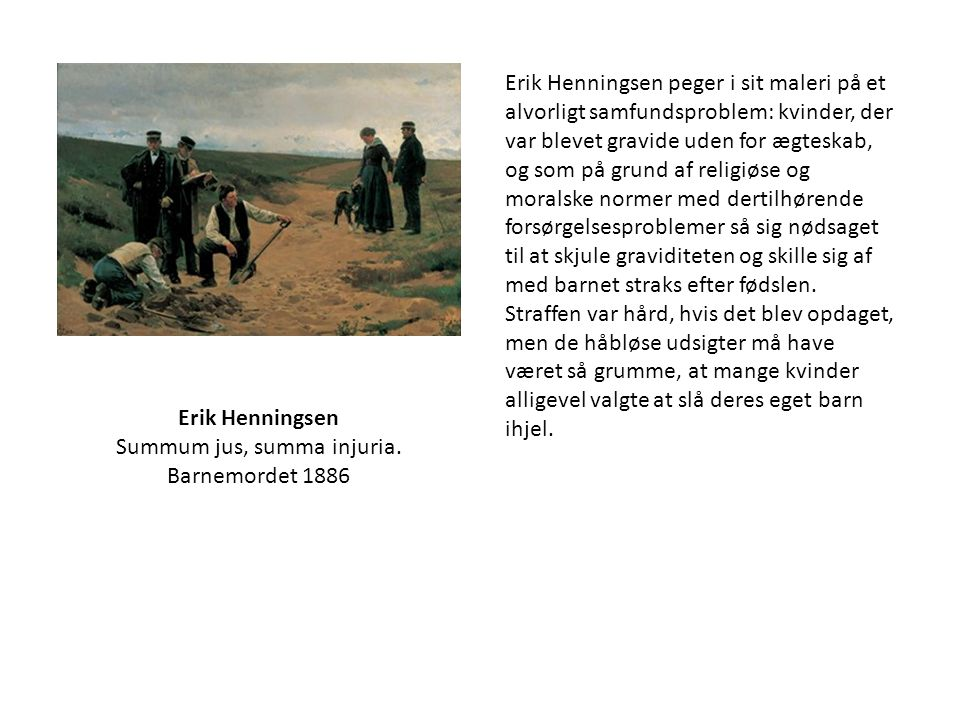 Erik Henningsen Summum jus, summa injuria. Barnemordet 1886