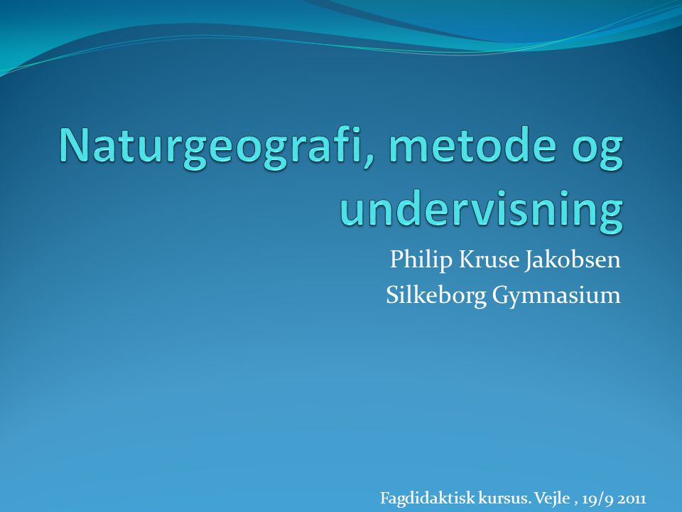 Naturgeografi, metode og undervisning