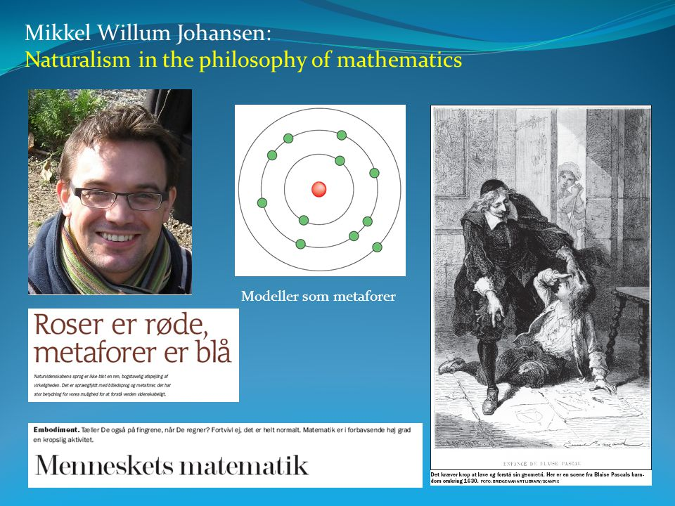 Mikkel Willum Johansen: Naturalism in the philosophy of mathematics