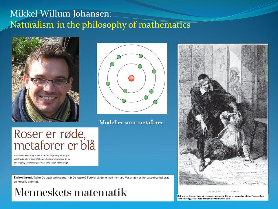 Mikkel Willum Johansen: Naturalism in the philosophy of mathematics