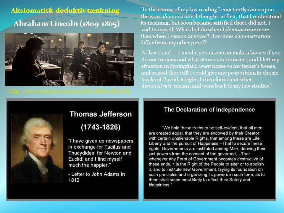 Abraham Lincoln (1809-1865) Aksiomatisk-deduktiv tænkning