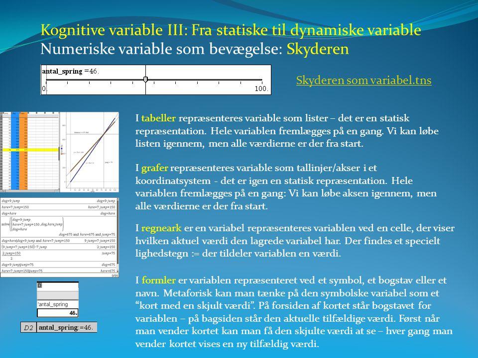 Kognitive variable III: Fra statiske til dynamiske variable