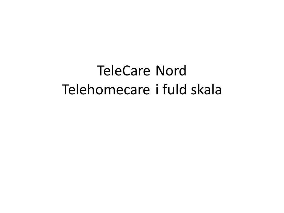 TeleCare Nord Telehomecare i fuld skala