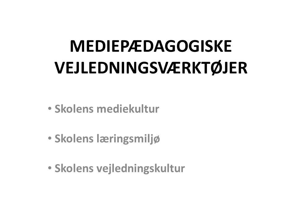 MEDIEPÆDAGOGISKE VEJLEDNINGSVÆRKTØJER