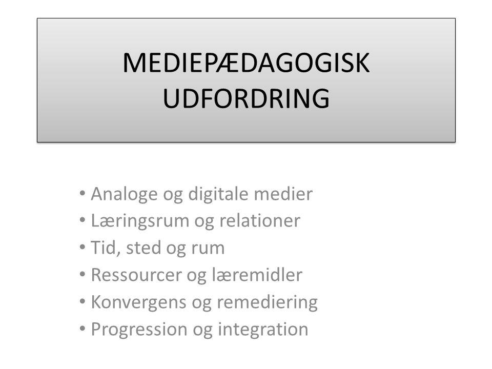 MEDIEPÆDAGOGISK UDFORDRING