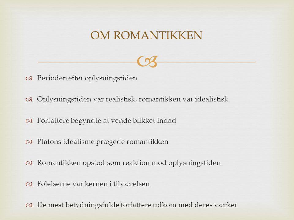 OM ROMANTIKKEN Perioden efter oplysningstiden