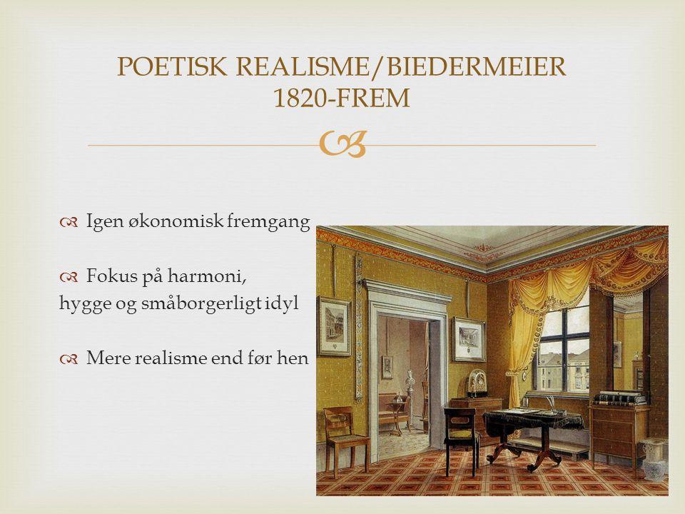 POETISK REALISME/BIEDERMEIER 1820-FREM