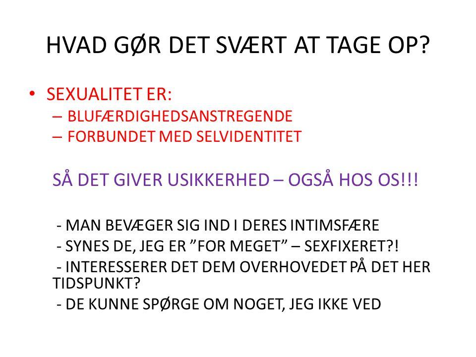 HVAD GØR DET SVÆRT AT TAGE OP