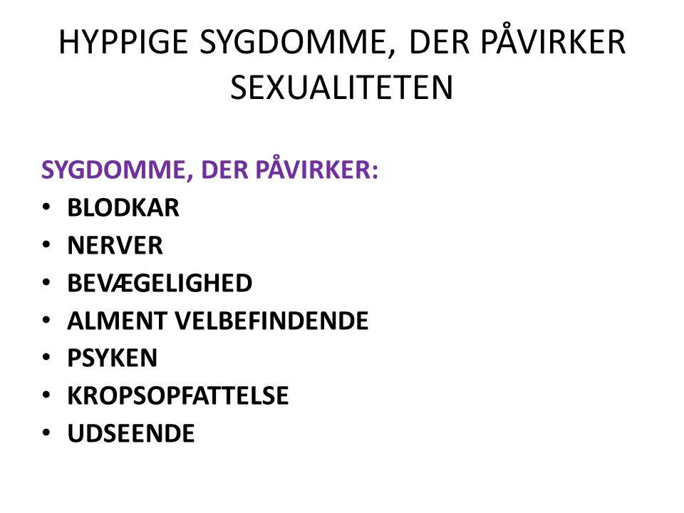 HYPPIGE SYGDOMME, DER PÅVIRKER SEXUALITETEN