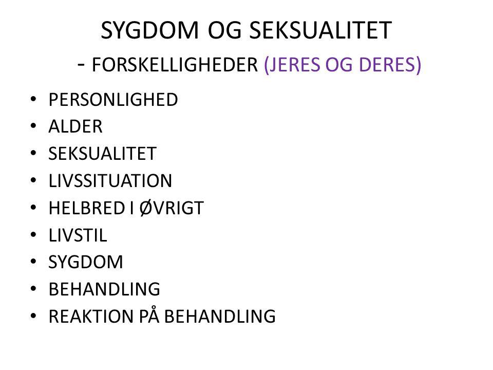 SYGDOM OG SEKSUALITET - FORSKELLIGHEDER (JERES OG DERES)