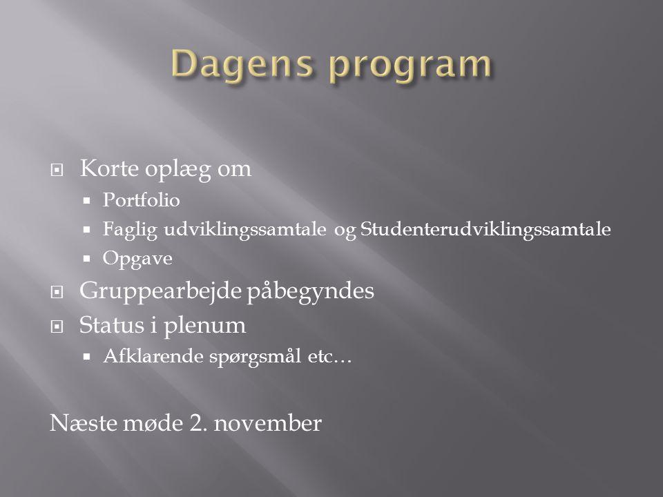 Dagens program Korte oplæg om Gruppearbejde påbegyndes Status i plenum