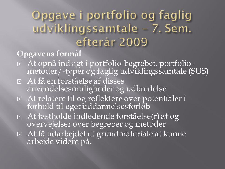 Opgave i portfolio og faglig udviklingssamtale – 7. Sem. efterår 2009