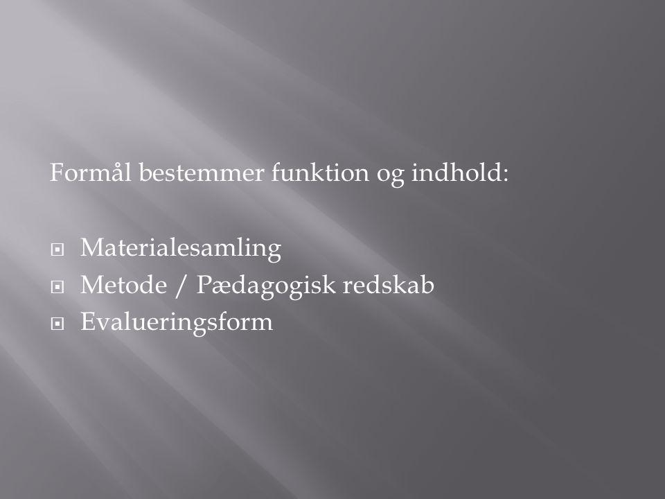 Formål bestemmer funktion og indhold:
