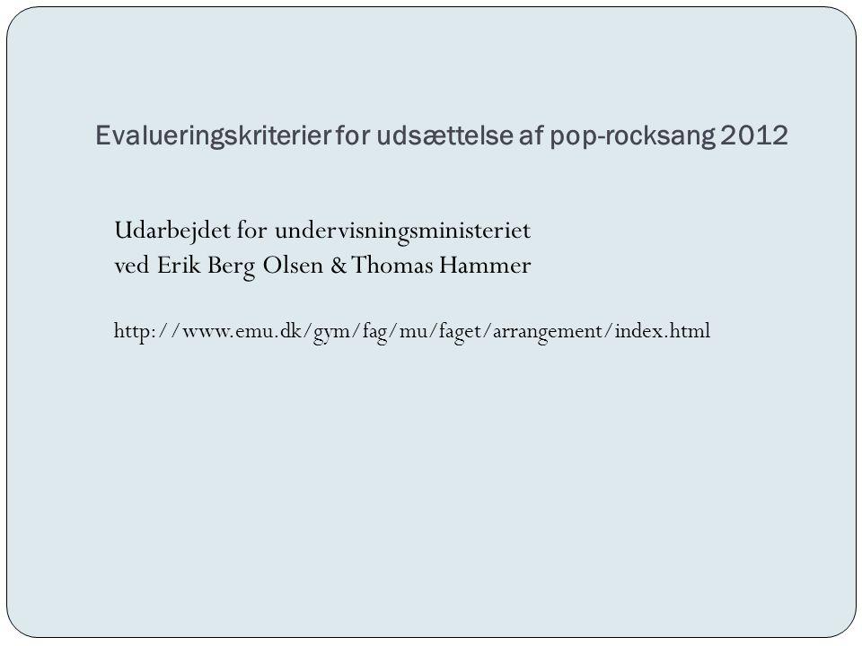 Evalueringskriterier for udsættelse af pop-rocksang 2012