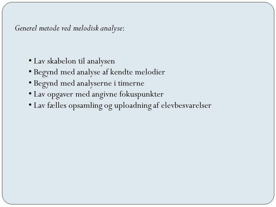 Generel metode ved melodisk analyse: