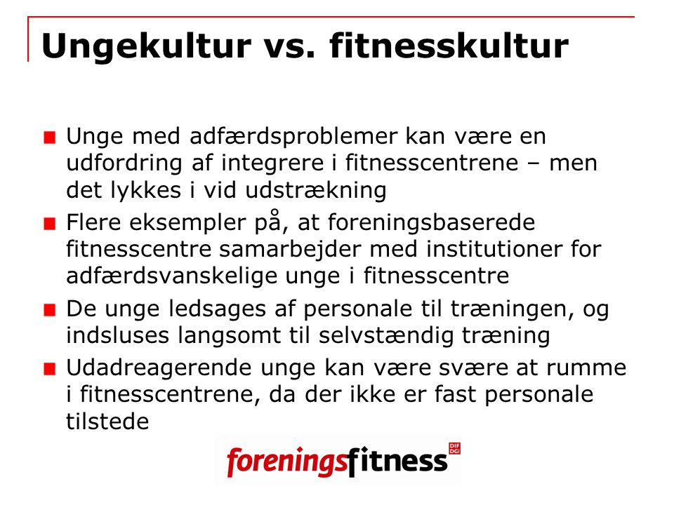 Ungekultur vs. fitnesskultur