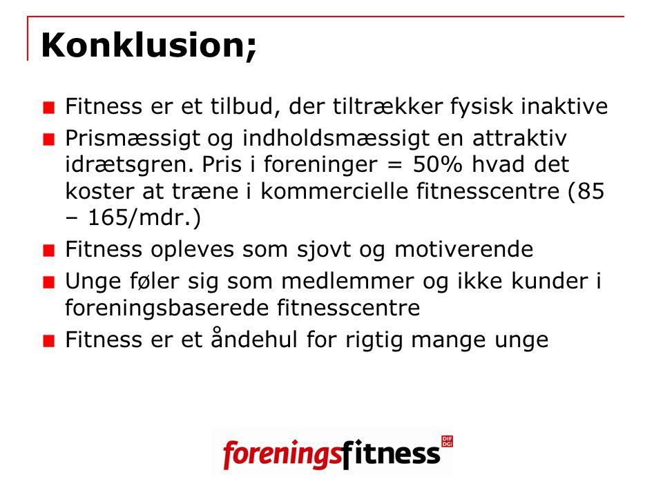 Konklusion; Fitness er et tilbud, der tiltrækker fysisk inaktive