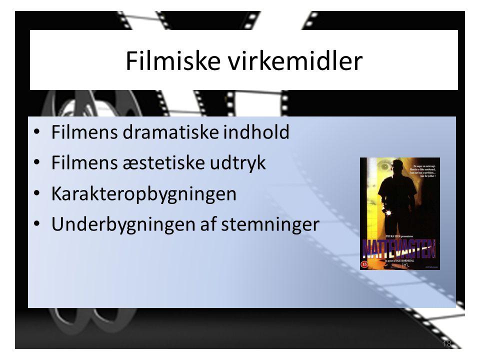 Filmiske virkemidler Filmens dramatiske indhold