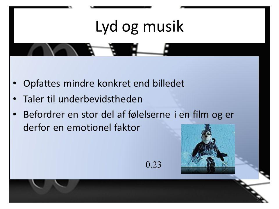 Lyd og musik Opfattes mindre konkret end billedet
