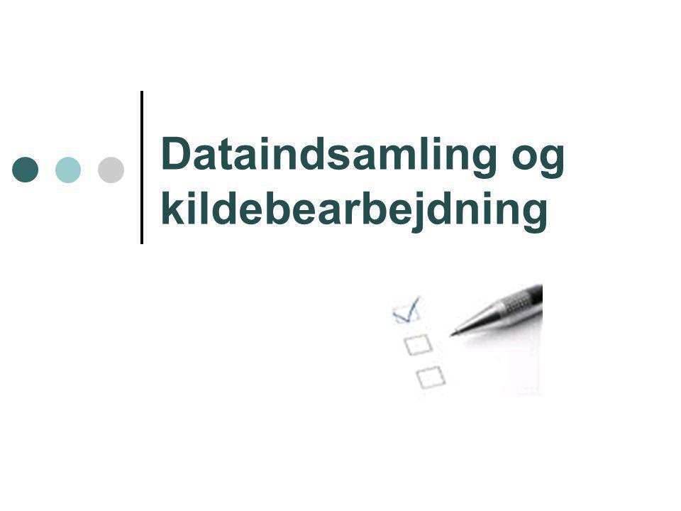 Dataindsamling og kildebearbejdning