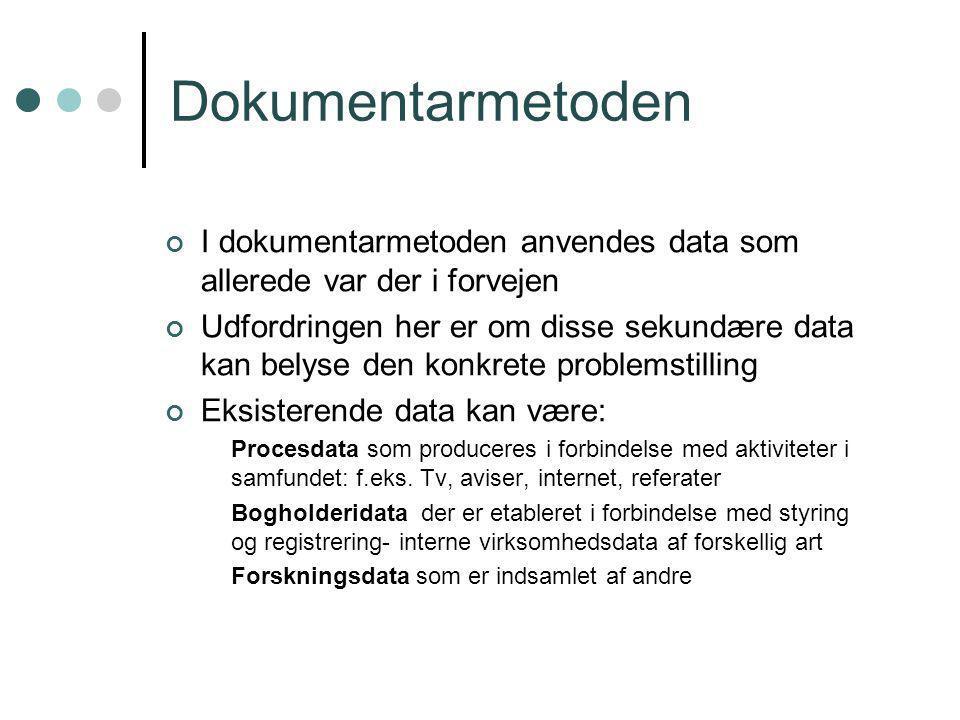 Dokumentarmetoden I dokumentarmetoden anvendes data som allerede var der i forvejen.