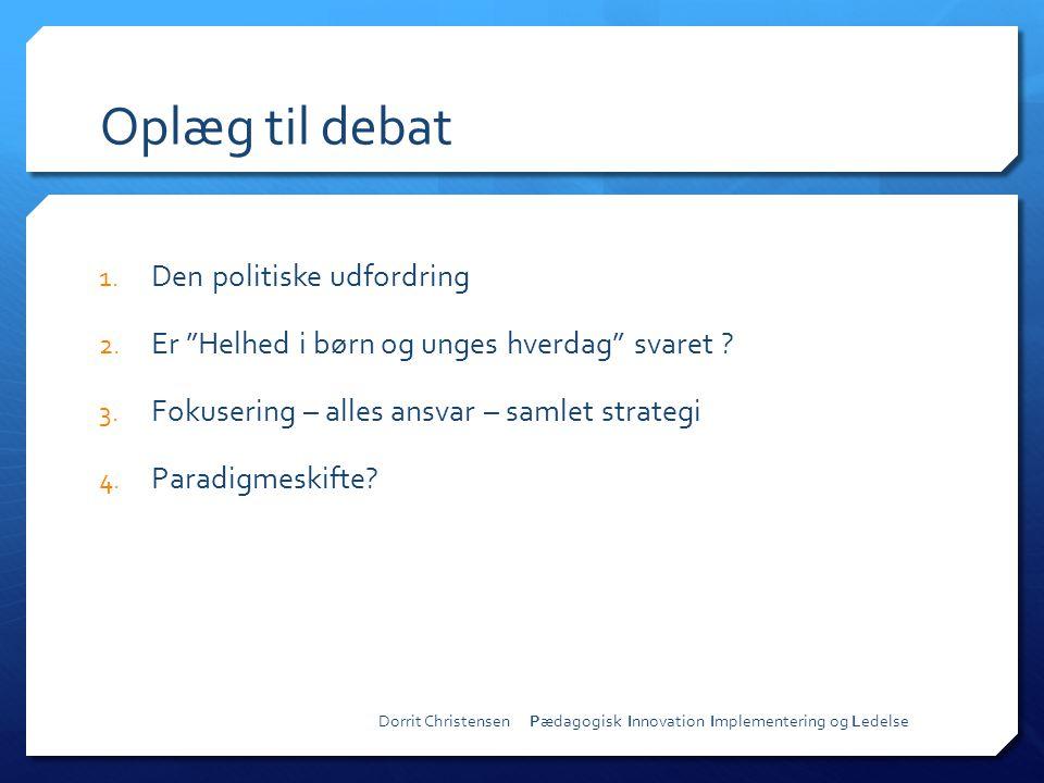 Oplæg til debat Den politiske udfordring