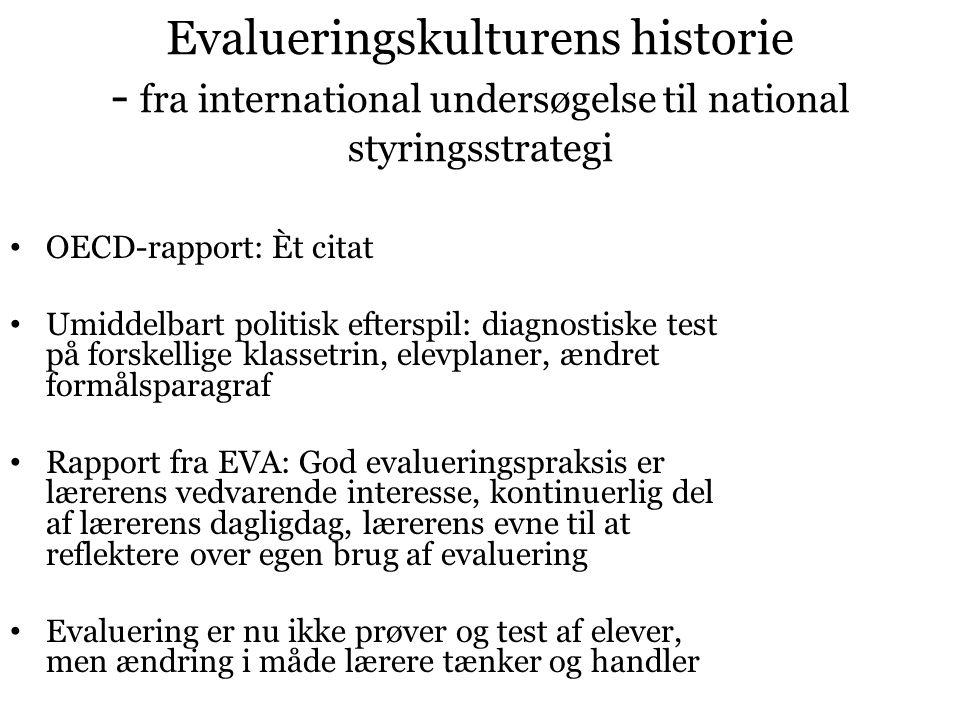 Evalueringskulturens historie - fra international undersøgelse til national styringsstrategi