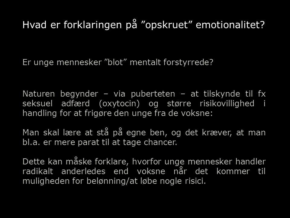 Hvad er forklaringen på opskruet emotionalitet