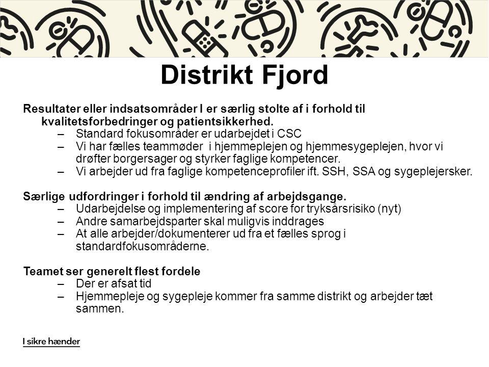 Distrikt Fjord Resultater eller indsatsområder I er særlig stolte af i forhold til kvalitetsforbedringer og patientsikkerhed.