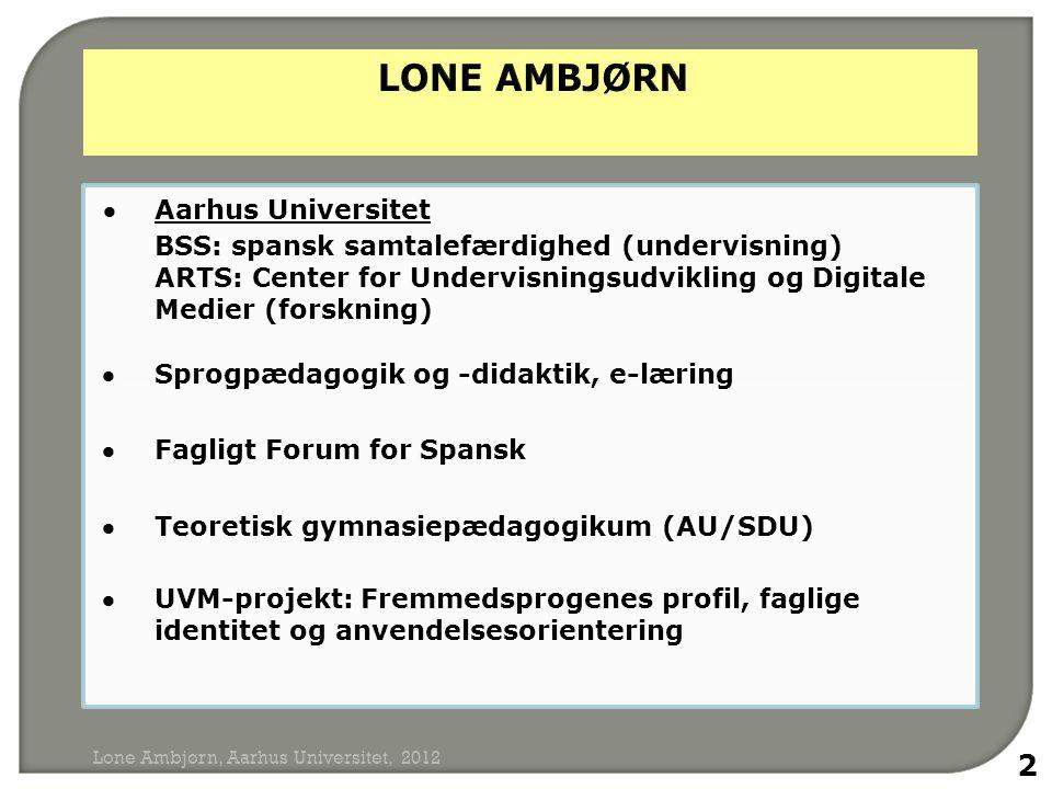 LONE AMBJØRN  Aarhus Universitet