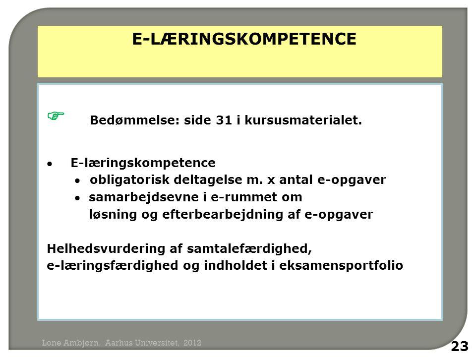 e-læringskompetence  Bedømmelse: side 31 i kursusmaterialet.