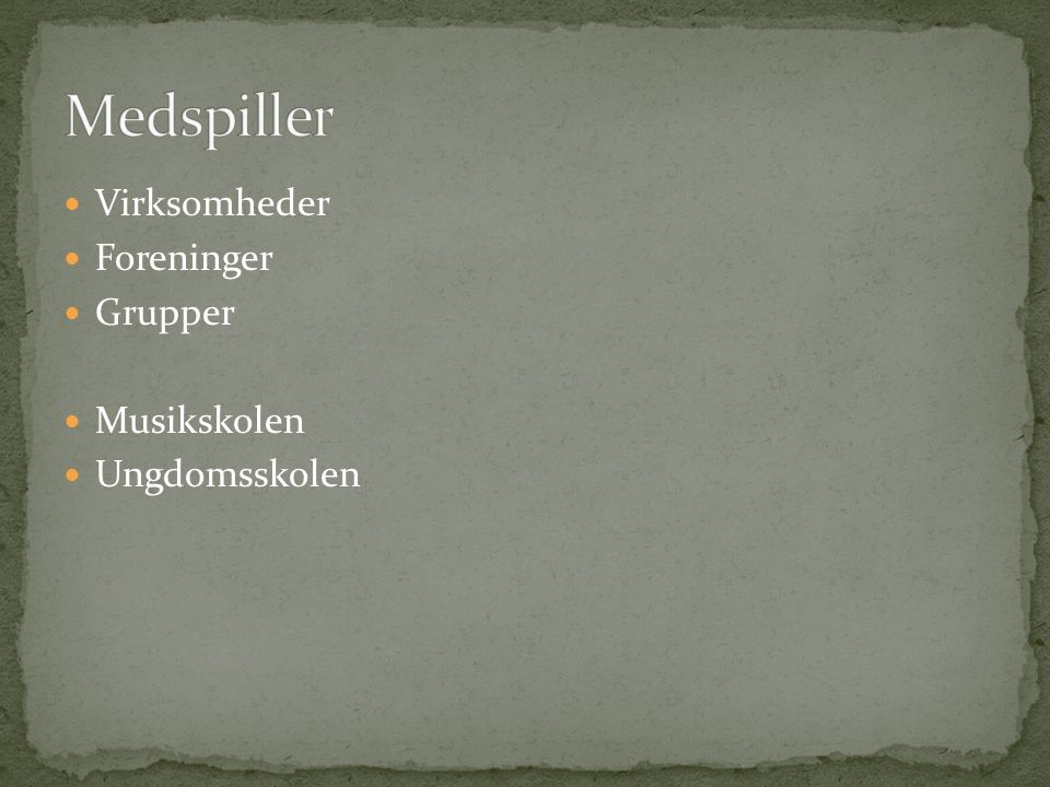 Medspiller Virksomheder Foreninger Grupper Musikskolen Ungdomsskolen