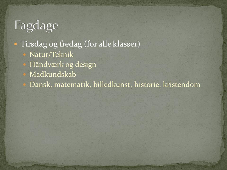 Fagdage Tirsdag og fredag (for alle klasser) Natur/Teknik