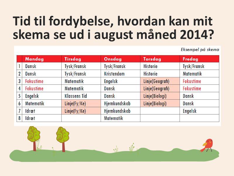 Tid til fordybelse, hvordan kan mit skema se ud i august måned 2014