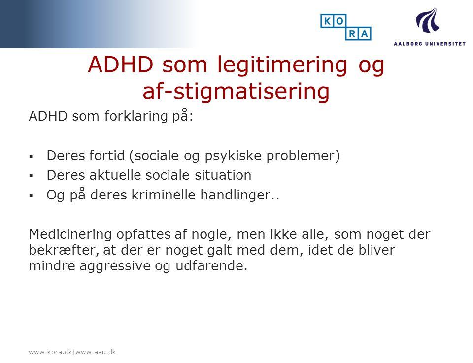 ADHD som legitimering og af-stigmatisering