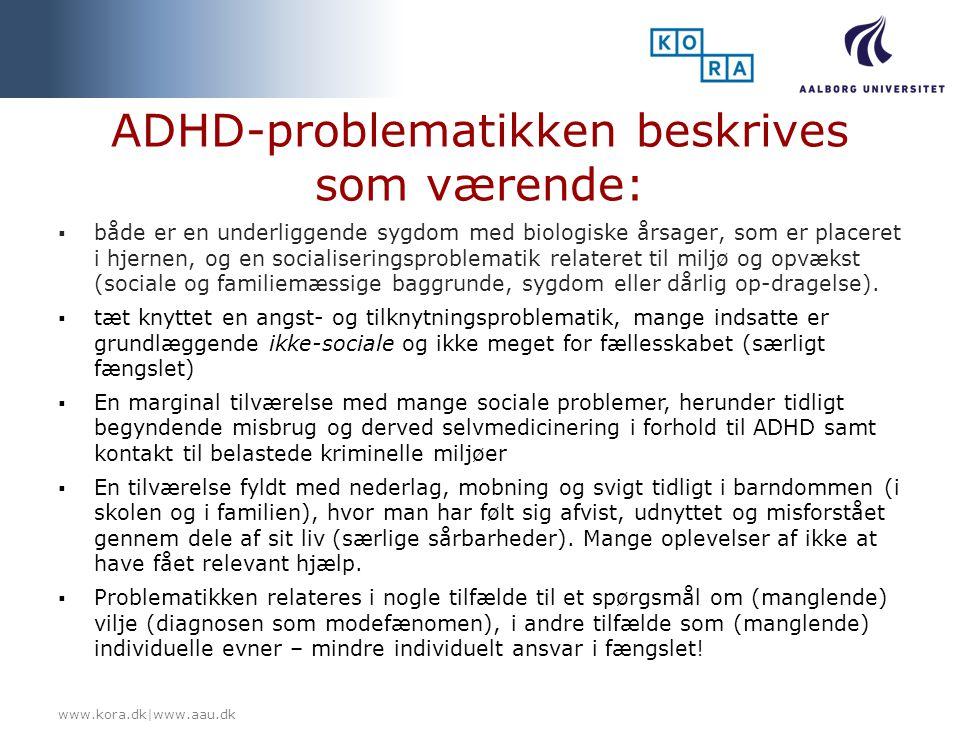 ADHD-problematikken beskrives som værende: