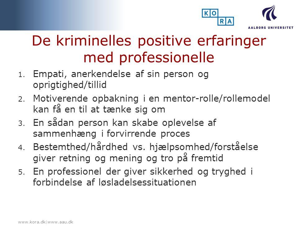 De kriminelles positive erfaringer med professionelle