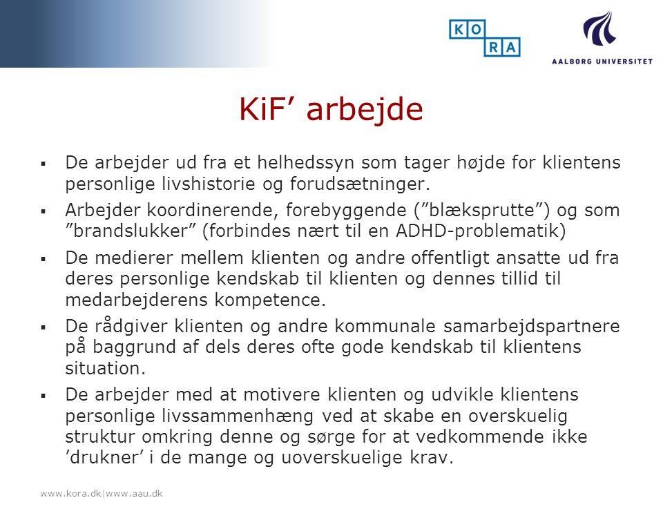 KiF' arbejde De arbejder ud fra et helhedssyn som tager højde for klientens personlige livshistorie og forudsætninger.