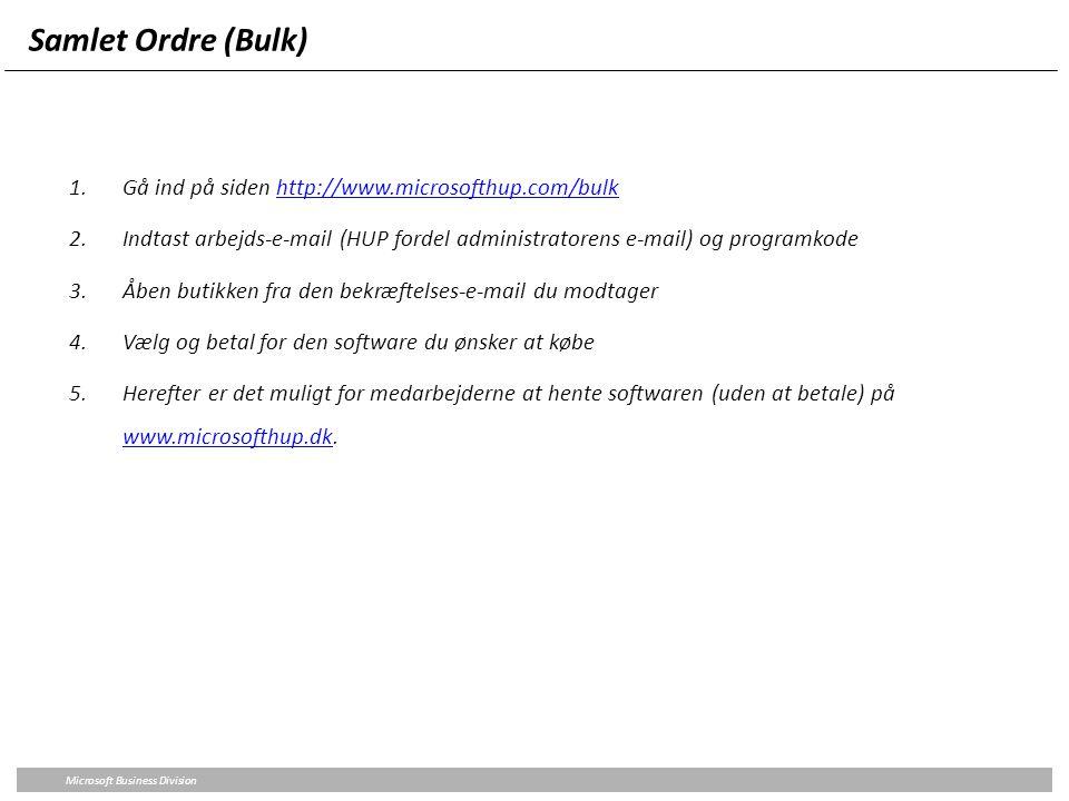 Samlet Ordre (Bulk) Gå ind på siden http://www.microsofthup.com/bulk