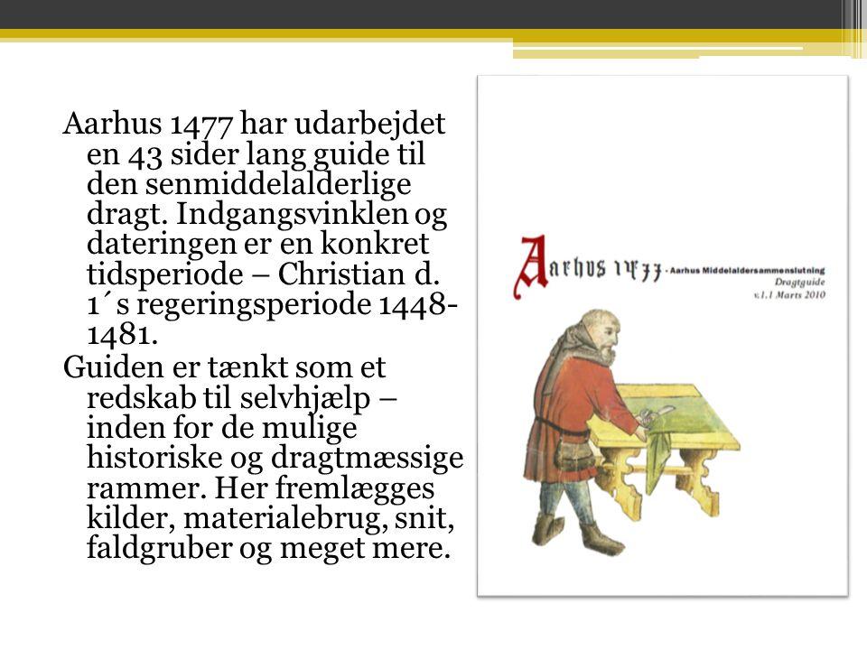 Aarhus 1477 har udarbejdet en 43 sider lang guide til den senmiddelalderlige dragt.