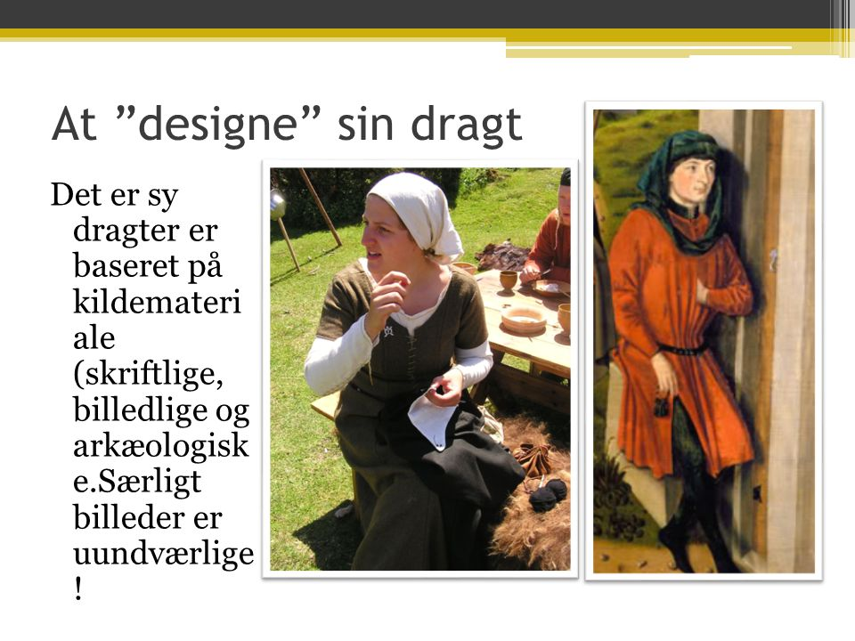 At designe sin dragt