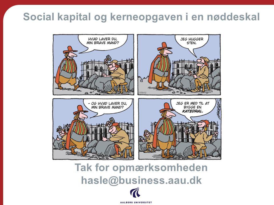 Social kapital og kerneopgaven i en nøddeskal Tak for opmærksomheden