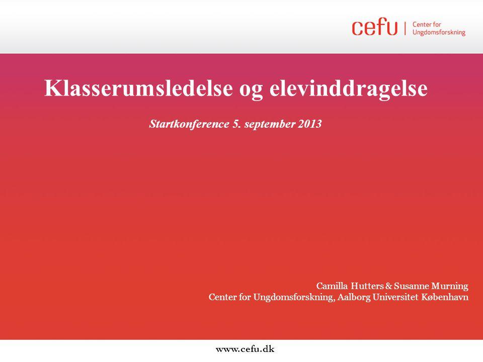 Klasserumsledelse og elevinddragelse Startkonference 5. september 2013